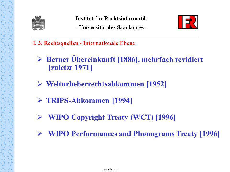 Berner Übereinkunft [1886], mehrfach revidiert [zuletzt 1971]